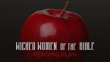 Wicked Women of the Bible Reading Plan