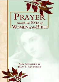 cover of Prayer Through the Eyes of Women of the Bible, by Ann Spangler